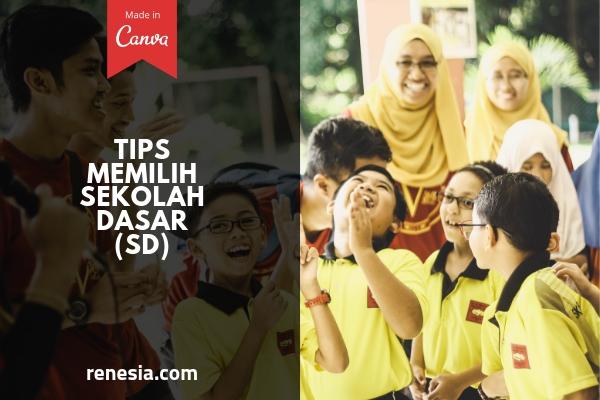 10 Tips Memilih Sekolah Dasar (SD)
