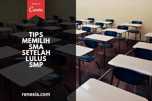 Tips Memilih SMA Setelah Lulus SMP