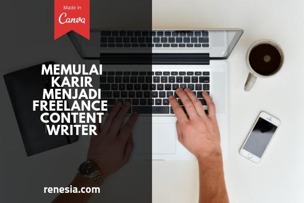 Memulai Karir Menjadi Freelance Content Writer