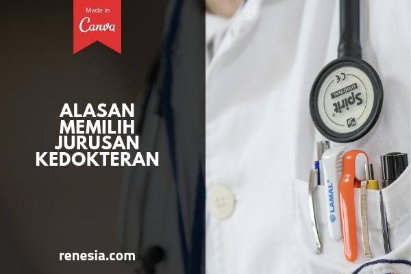 Alasan Memilih Jurusan Kedokteran
