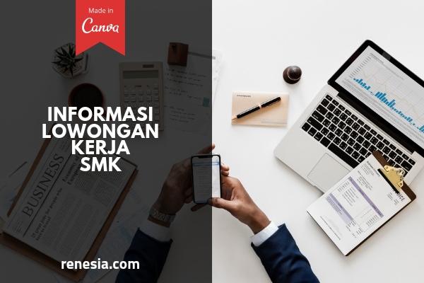 Cara Mendapatkan Informasi Lowongan Kerja SMK