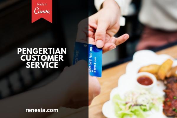 Pengertian Customer Service Dan Tugas Customer Service