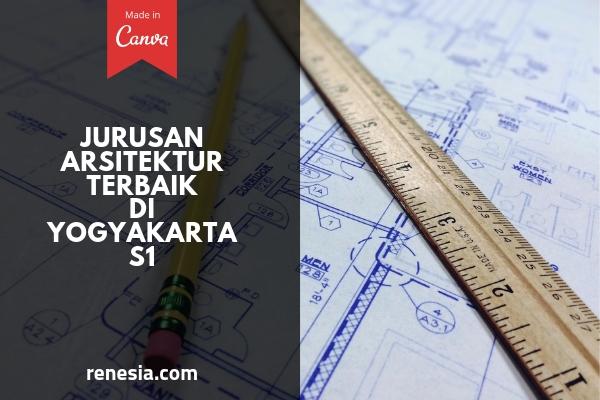 Jurusan Arsitektur Terbaik Di Yogyakarta Untuk Jenjang S1
