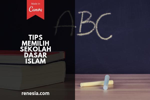 Tips Memilih Sekolah Dasar Islam