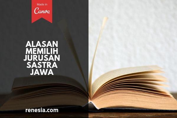 Alasan Memilih Jurusan Sastra Jawa