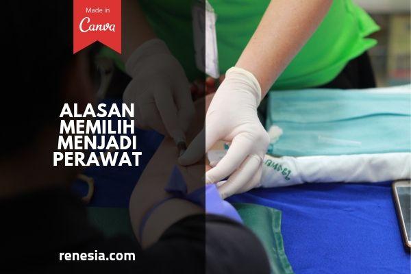 Alasan Memilih Menjadi Perawat