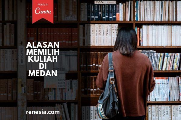Alasan Memilih Kuliah Di Medan