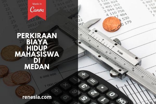 Perkiraan Biaya Hidup Mahasiswa Di Medan