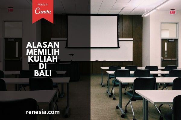 Alasan Memilih Kuliah Di Bali