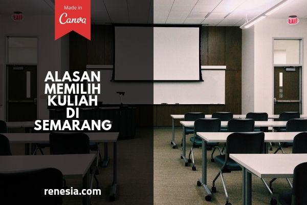 Alasan Memilih Kuliah Di Semarang