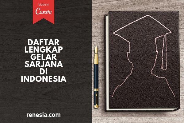 Daftar Lengkap Gelar Sarjana Yang Ada Di Indonesia