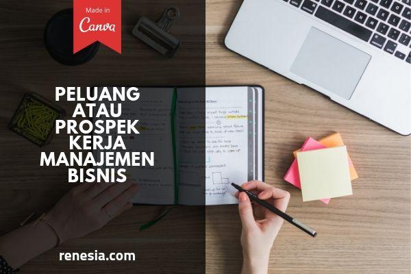 Peluang Atau Prospek Kerja Manajemen Bisnis