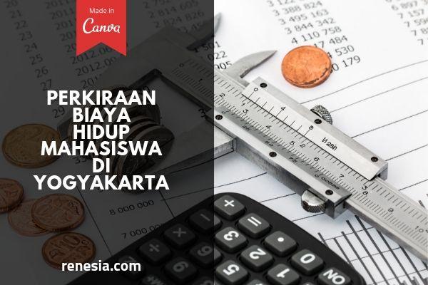 Perkiraan Biaya Hidup Mahasiswa Di Yogyakarta