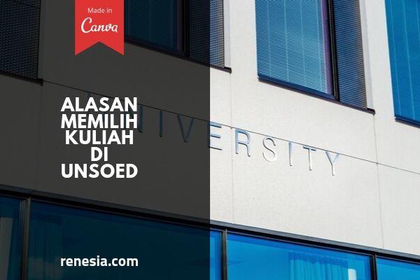 Alasan Memilih Kuliah Di UNSOED