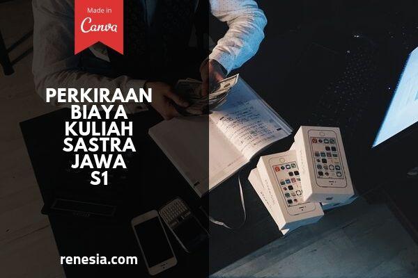 Perkiraan Biaya Kuliah Sastra Jawa