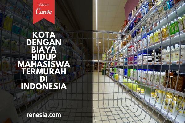 Kota Dengan Biaya Hidup Mahasiswa Termurah Di Indonesia