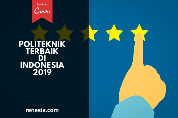 Politeknik Terbaik Di Indonesia 2019