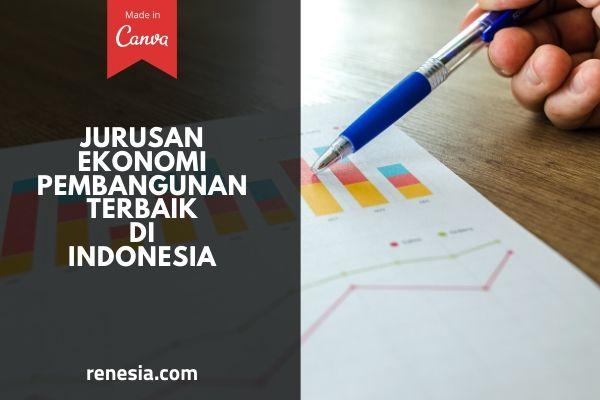 Jurusan Ekonomi Pembangunan Terbaik Di Indonesia