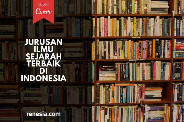 Jurusan Ilmu Sejarah Terbaik Di Indonesia