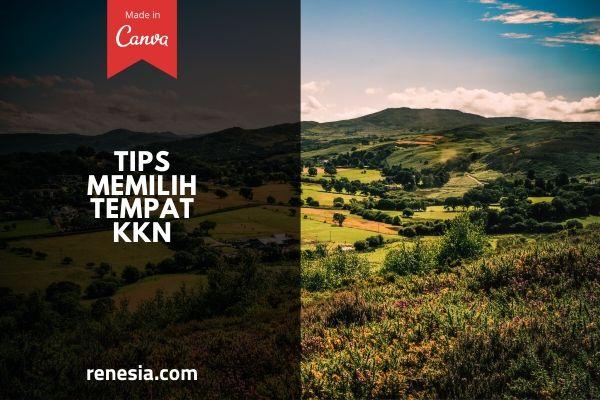Tips Memilih Tempat KKN