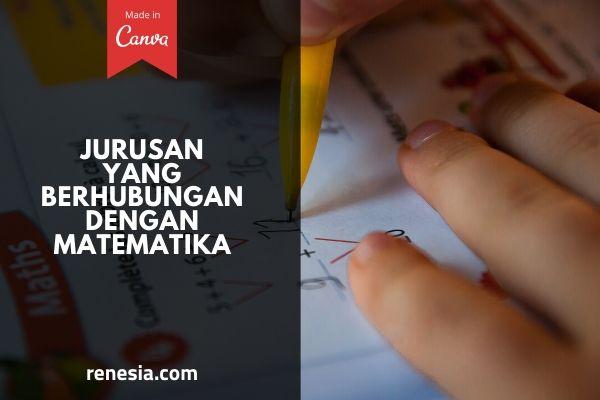 Jurusan Yang Berhubungan Dengan Matematika