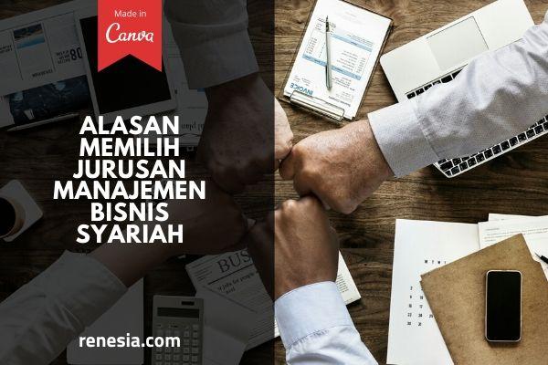10 Alasan Memilih Jurusan Manajemen Bisnis Syariah Bagi Yang Bingung