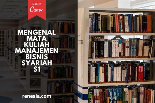 Mengenal Beberapa Mata Kuliah Manajemen Bisnis Syariah Jenjang S1