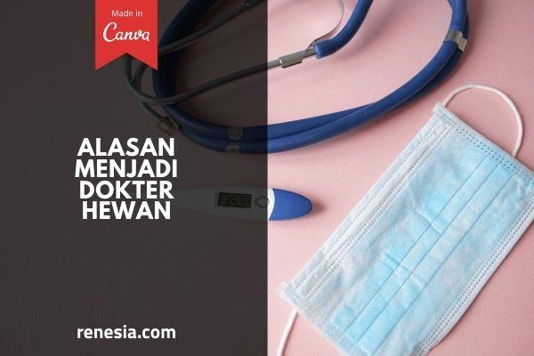 Alasan Menjadi Dokter Hewan