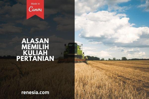 Alasan Memilih Kuliah Pertanian