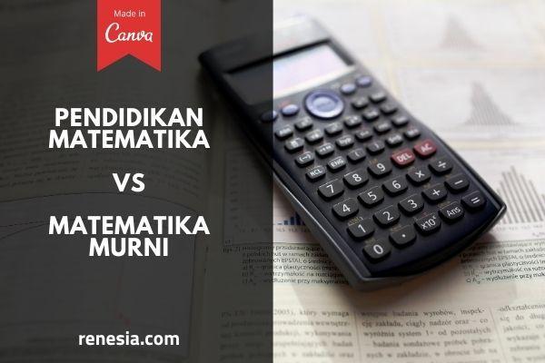 Perbedaan Jurusan Pendidikan Matematika Dan Matematika Murni