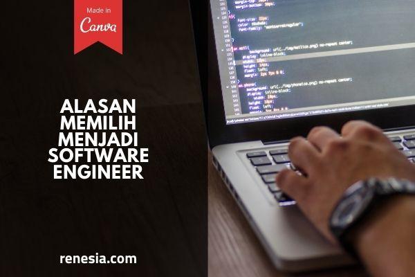 Alasan Memilih Menjadi Software Engineer