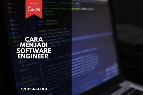 Cara Menjadi Software Engineer