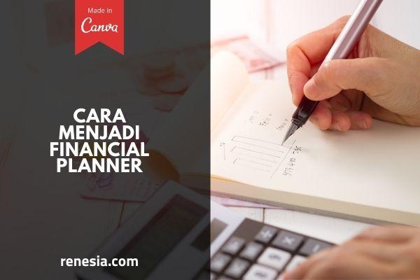 Cara Menjadi Financial Planner