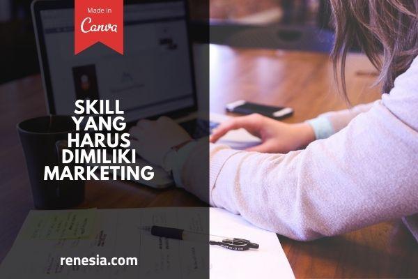 Skill Yang Harus Dimiliki Marketing