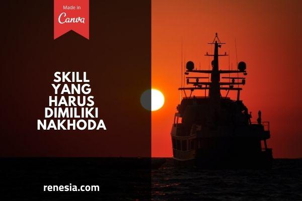 Skill Yang Harus Dimiliki Nakhoda